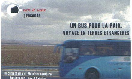 """Projection à Strasbourg, le 13 avril : """"Voyage en terres étrangères – un bus pour la paix entre Israël et la Palestine."""""""