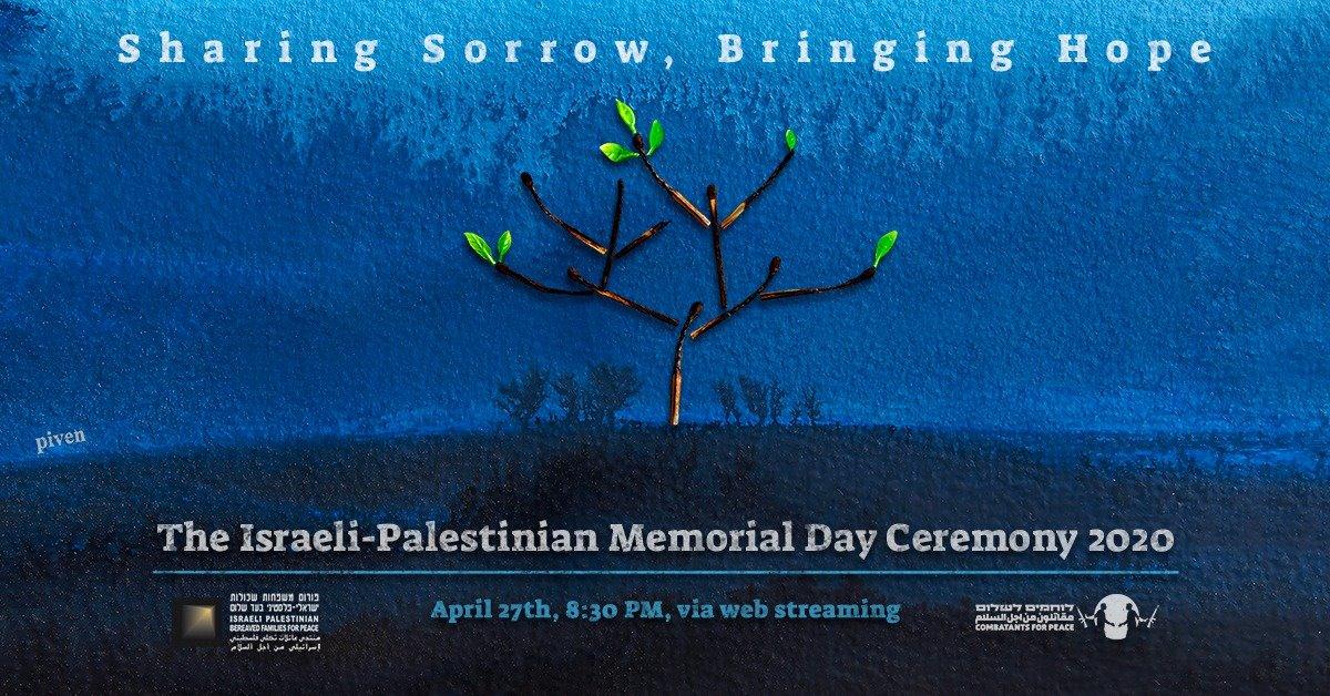 """27 AVRIL 2020 SOIRÉE VIRTUELLE PAR ZOOM à 19h30  """"ISRAELI-PALESTINIAN MEMORIAL DAY"""""""